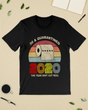 30 and Quarantined 2020 the year shit got real  Classic T-Shirt lifestyle-mens-crewneck-front-19