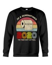 30 and Quarantined 2020 the year shit got real  Crewneck Sweatshirt thumbnail