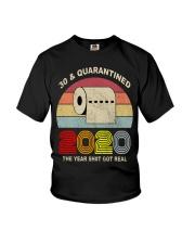 30 and Quarantined 2020 the year shit got real  Youth T-Shirt thumbnail