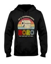30 and Quarantined 2020 the year shit got real  Hooded Sweatshirt thumbnail