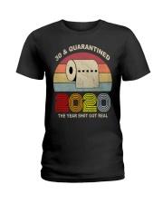 30 and Quarantined 2020 the year shit got real  Ladies T-Shirt thumbnail