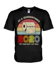 30 and Quarantined 2020 the year shit got real  V-Neck T-Shirt thumbnail