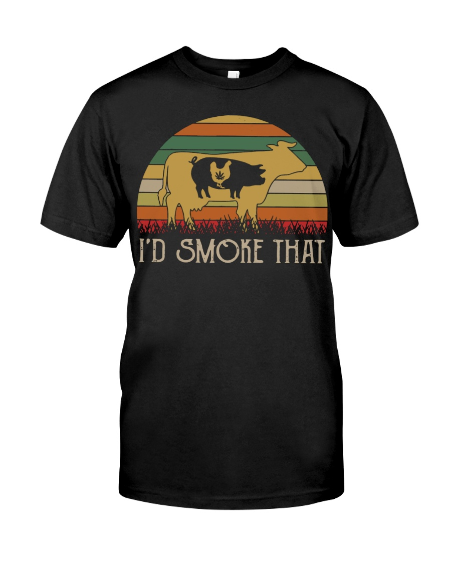 I'd Smoke That Weed vintage shirt Classic T-Shirt