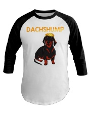 Dachshump Dachshund Trump shirt Baseball Tee tile