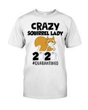 Crazy Squirrel lady 2020 quarantined T-shirt Classic T-Shirt front