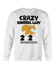 Crazy Squirrel lady 2020 quarantined T-shirt Crewneck Sweatshirt thumbnail