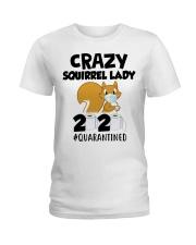 Crazy Squirrel lady 2020 quarantined T-shirt Ladies T-Shirt thumbnail
