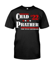 Chad Prather 2022 for Texas Governor shirt Classic T-Shirt front