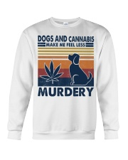 Dogs and Cannabis Make me feel less Murdery  Crewneck Sweatshirt thumbnail