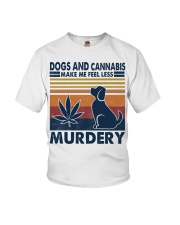Dogs and Cannabis Make me feel less Murdery  Youth T-Shirt thumbnail