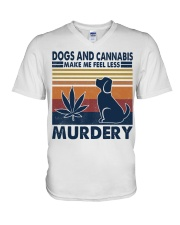 Dogs and Cannabis Make me feel less Murdery  V-Neck T-Shirt thumbnail