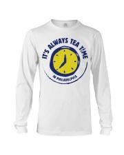 It's always tea time In Philadelphia shirt Long Sleeve Tee thumbnail