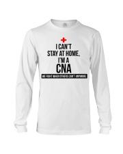 I can't stay at home I'm a CNA T-shirt Long Sleeve Tee thumbnail