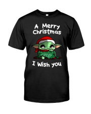 Baby Yoda A Merry Christmas I wish you shirt Classic T-Shirt front