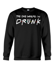 The one where I'm Drunk St Patrick's Day shirt Crewneck Sweatshirt thumbnail