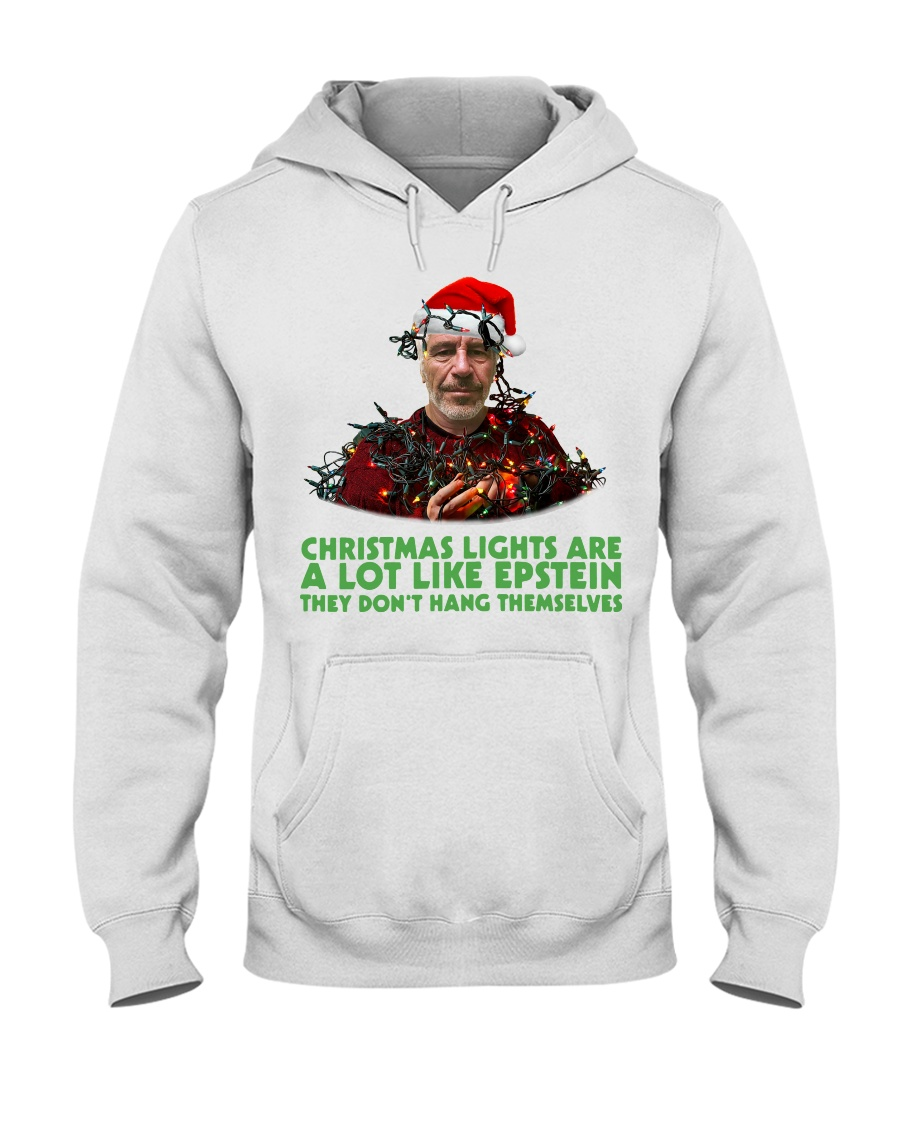 Christmas lights are a lot like Epstein shirt Hooded Sweatshirt