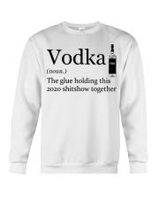 Vodka Definition The glue holding this 2020 shi Crewneck Sweatshirt thumbnail