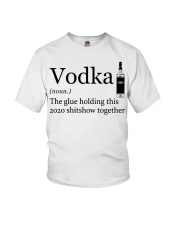 Vodka Definition The glue holding this 2020 shi Youth T-Shirt thumbnail