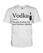 Vodka Definition The glue holding this 2020 shi V-Neck T-Shirt thumbnail