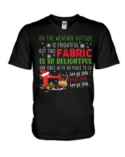 Weather Outside Is Frightful Fabric Delightful  V-Neck T-Shirt thumbnail