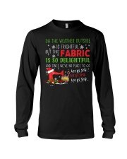 Weather Outside Is Frightful Fabric Delightful  Long Sleeve Tee thumbnail