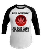 Never underestimate an old lady who smokes weed Baseball Tee thumbnail