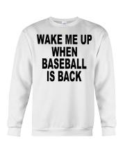Wake me up when baseball is back T-shirt Crewneck Sweatshirt thumbnail