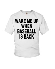 Wake me up when baseball is back T-shirt Youth T-Shirt tile