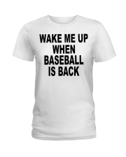 Wake me up when baseball is back T-shirt Ladies T-Shirt tile