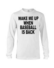 Wake me up when baseball is back T-shirt Long Sleeve Tee thumbnail