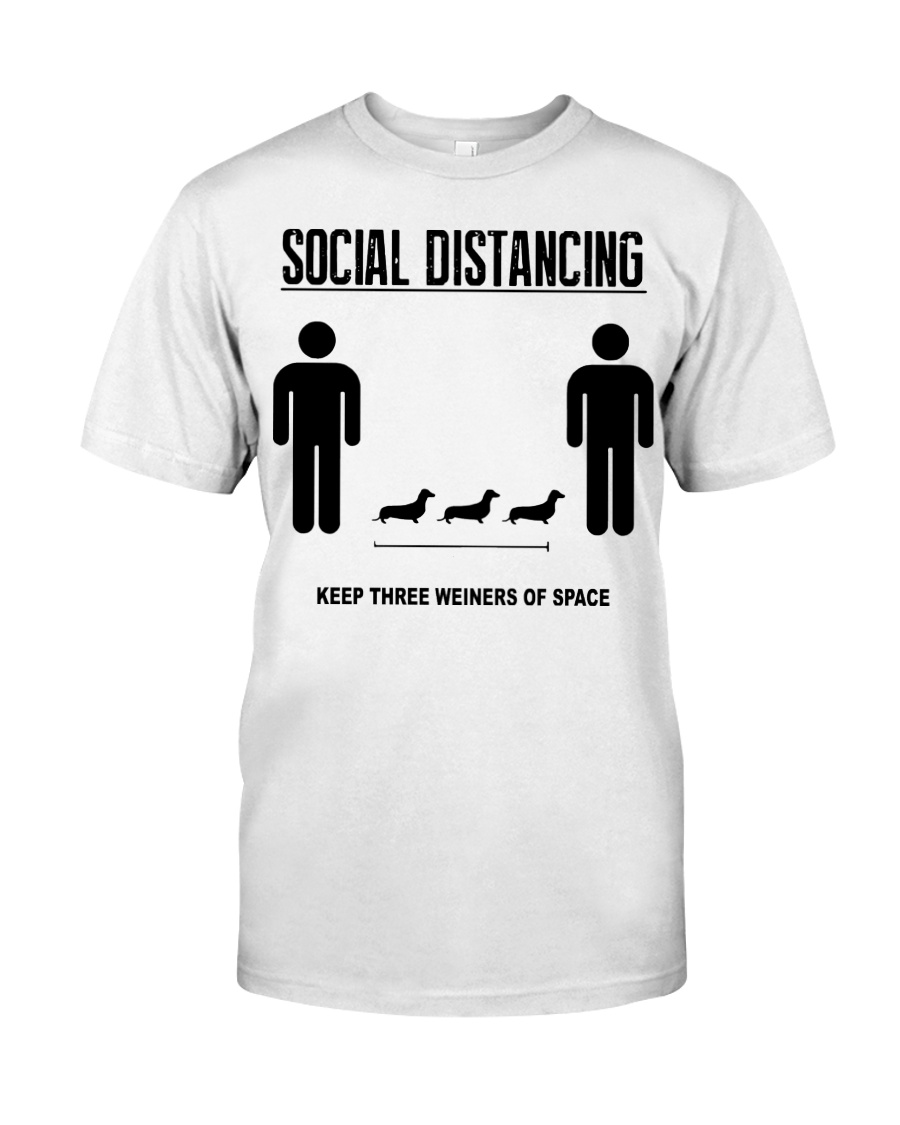 Social Distancing keep three weiners of space  Classic T-Shirt