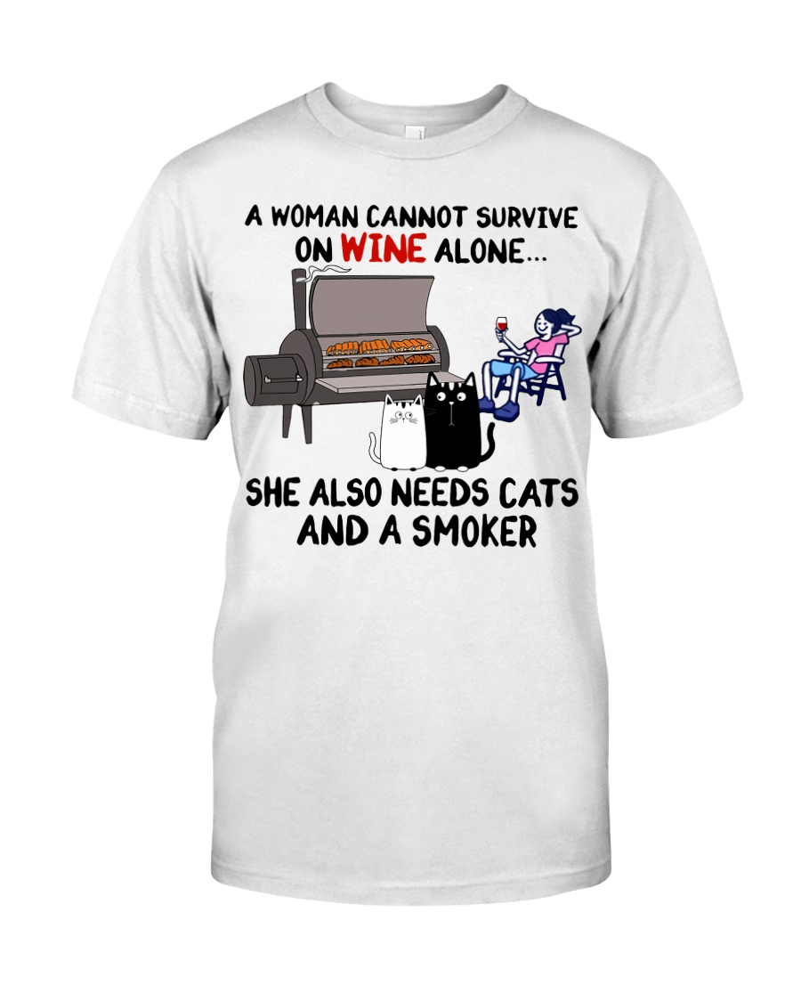 woman wine alone she also needs a smoker and cats Classic T-Shirt