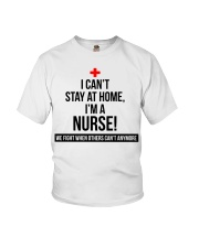 I can't stay at home I'm a Nurse T-shirt Youth T-Shirt thumbnail
