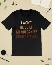I Won't Be Quiet So You Can Be Comfortable shirt Classic T-Shirt lifestyle-mens-crewneck-front-19