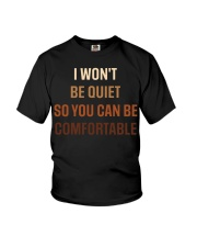 I Won't Be Quiet So You Can Be Comfortable shirt Youth T-Shirt thumbnail
