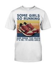 Running Some Girls Go Running SHIRT Classic T-Shirt front