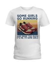Running Some Girls Go Running SHIRT Ladies T-Shirt thumbnail