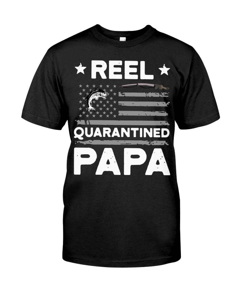 Fishing Reel quarantined Papa shirt Classic T-Shirt