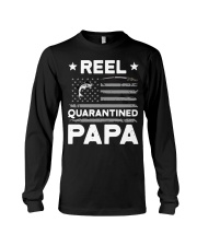 Fishing Reel quarantined Papa shirt Long Sleeve Tee thumbnail