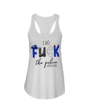 I do fuck the police policewife shirt Ladies Flowy Tank thumbnail