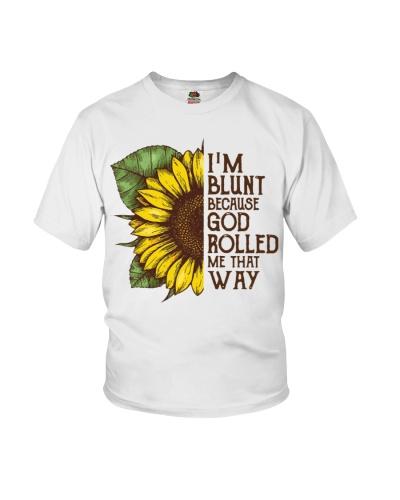 I am Blunt Because God Rolled Sunflower shirt