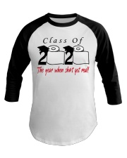 Class of 2020 the year when shit got real T-Shirt Baseball Tee thumbnail