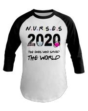 Nurses 2020 the ones who saved the world T-shirt Baseball Tee thumbnail