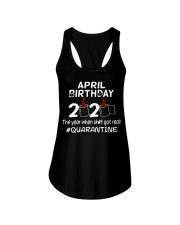 April Birthday 2020 shit got real quarantined  Ladies Flowy Tank thumbnail