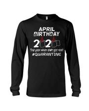 April Birthday 2020 shit got real quarantined  Long Sleeve Tee thumbnail