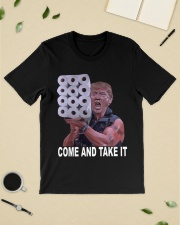 Come and Take it Trump Toilet paper shirt Classic T-Shirt lifestyle-mens-crewneck-front-19