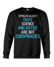 Spoiler alert facts science and justice are not  Crewneck Sweatshirt thumbnail