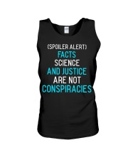 Spoiler alert facts science and justice are not  Unisex Tank thumbnail