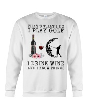 That's what I do I play golf I drink wine and I  Crewneck Sweatshirt thumbnail