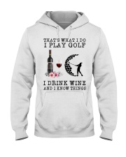 That's what I do I play golf I drink wine and I  Hooded Sweatshirt thumbnail